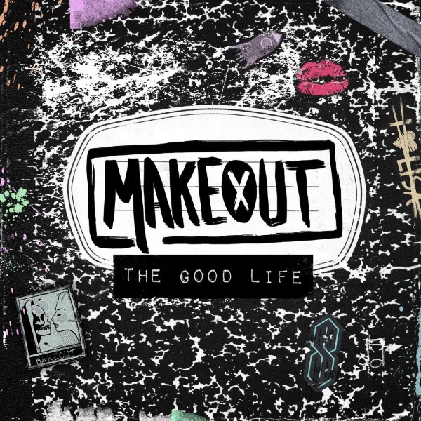 makeout_thegoodlife_artwork.jpg